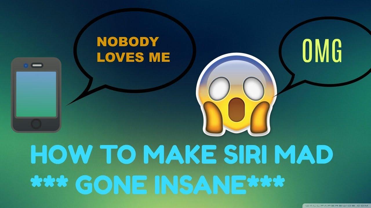 How to make Siri Mad