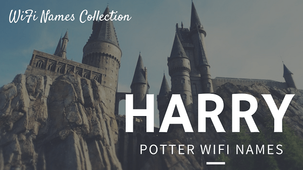 Harry Potter wifi names and passwords.