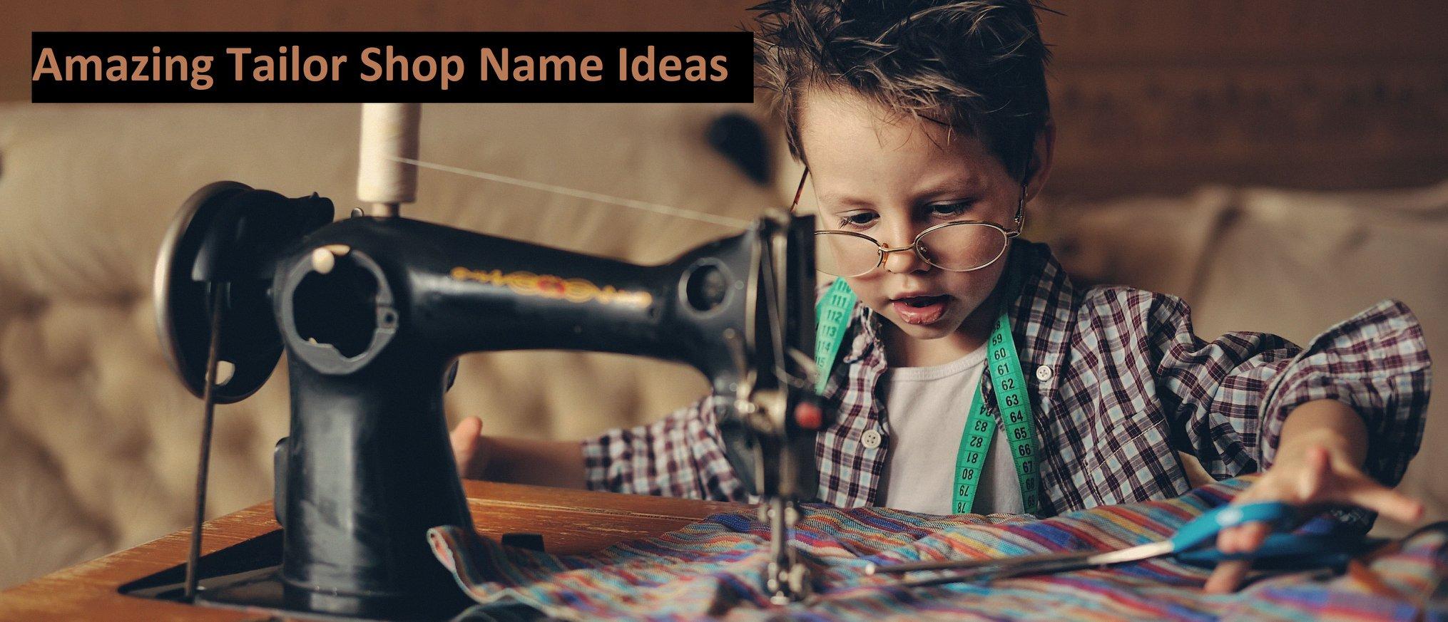 Attractive Tailor Shop Name Ideas